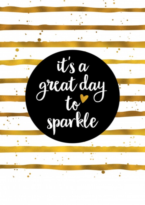 Miniposter Great day to sparkle voor